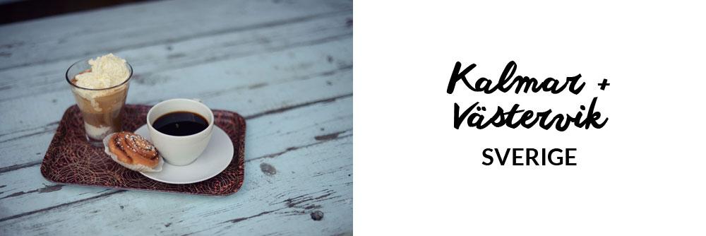Guide til Kalmar og Västervik | Frk. Kræsen