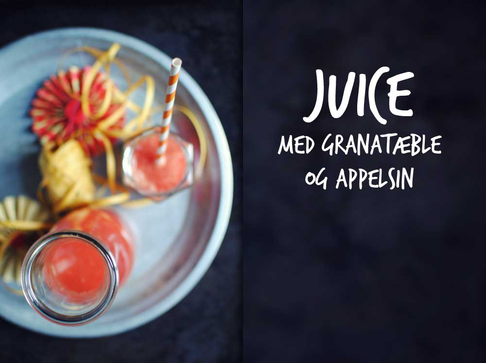 Opskrift: Juice med granatæble og appelsin | Frk. Kræsen